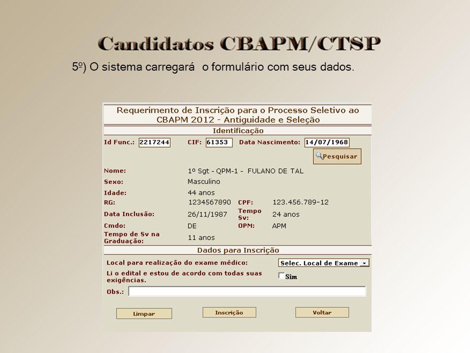 5º) O sistema carregará o formulário com seus dados.