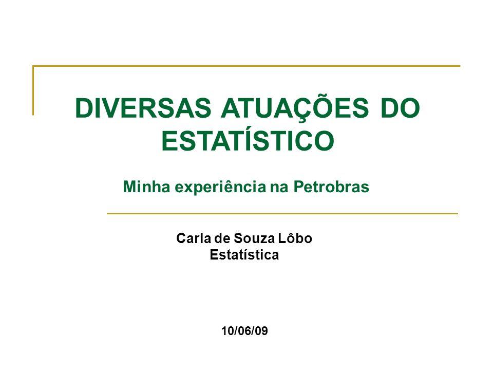 Carla de Souza Lôbo Estatística 10/06/09