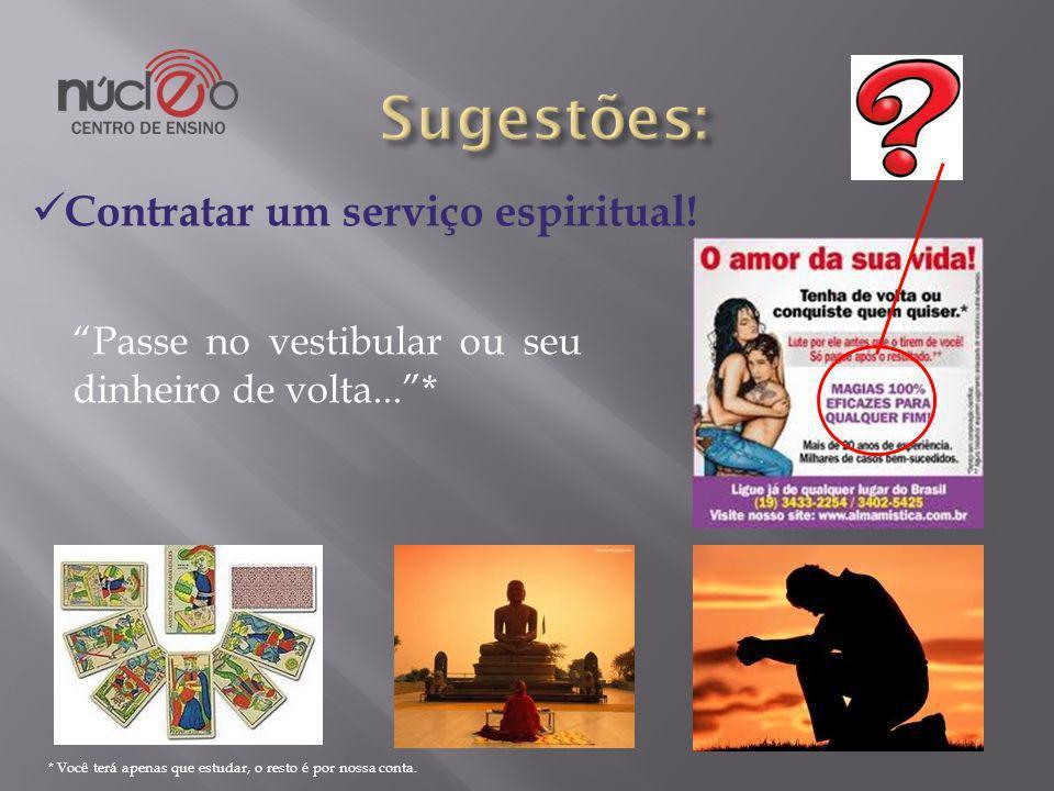 Sugestões: Contratar um serviço espiritual!
