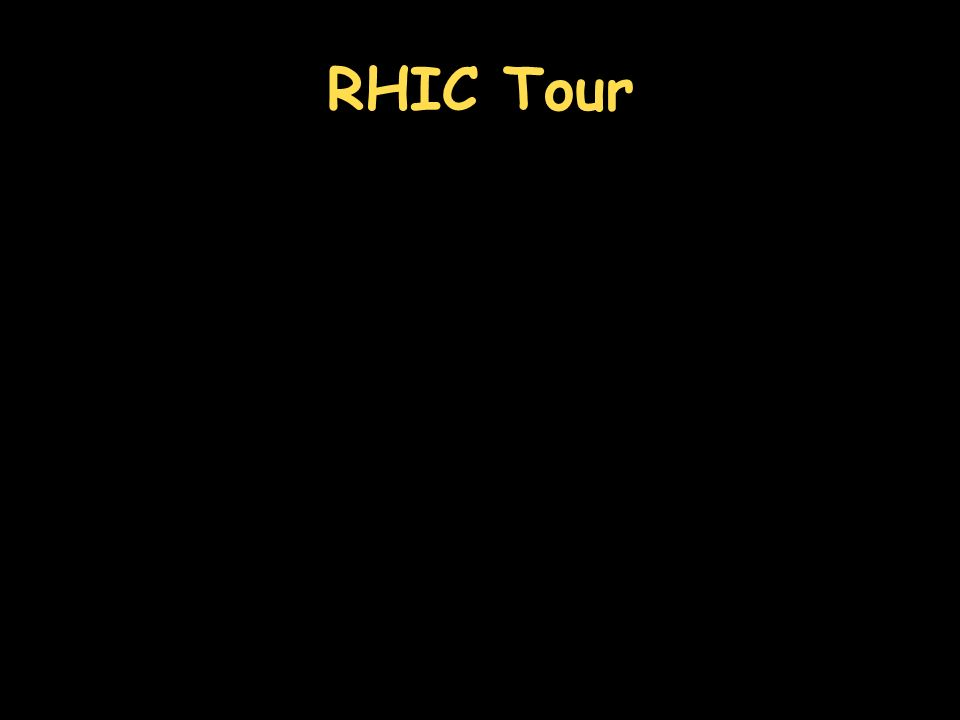 RHIC Tour