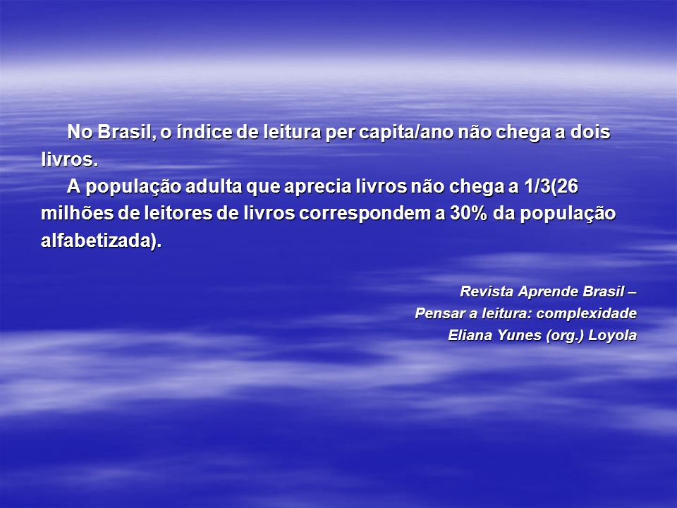 No Brasil, o índice de leitura per capita/ano não chega a dois livros.