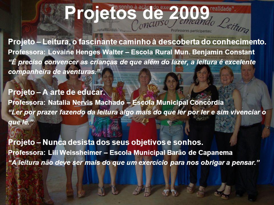 Projetos de 2009 Projeto – Leitura, o fascinante caminho à descoberta do conhecimento.