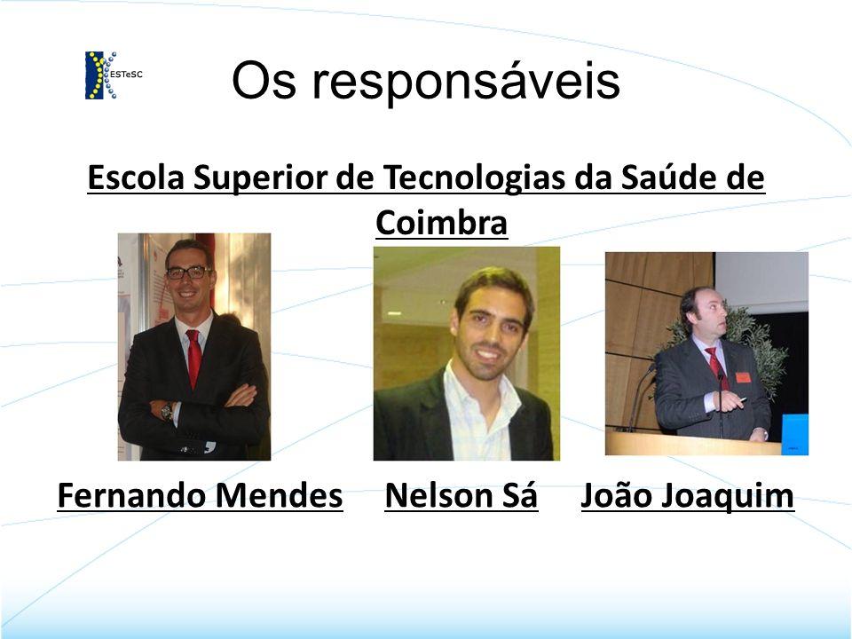 Os responsáveis Escola Superior de Tecnologias da Saúde de Coimbra