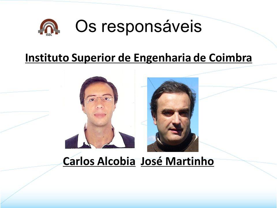 Os responsáveis Instituto Superior de Engenharia de Coimbra