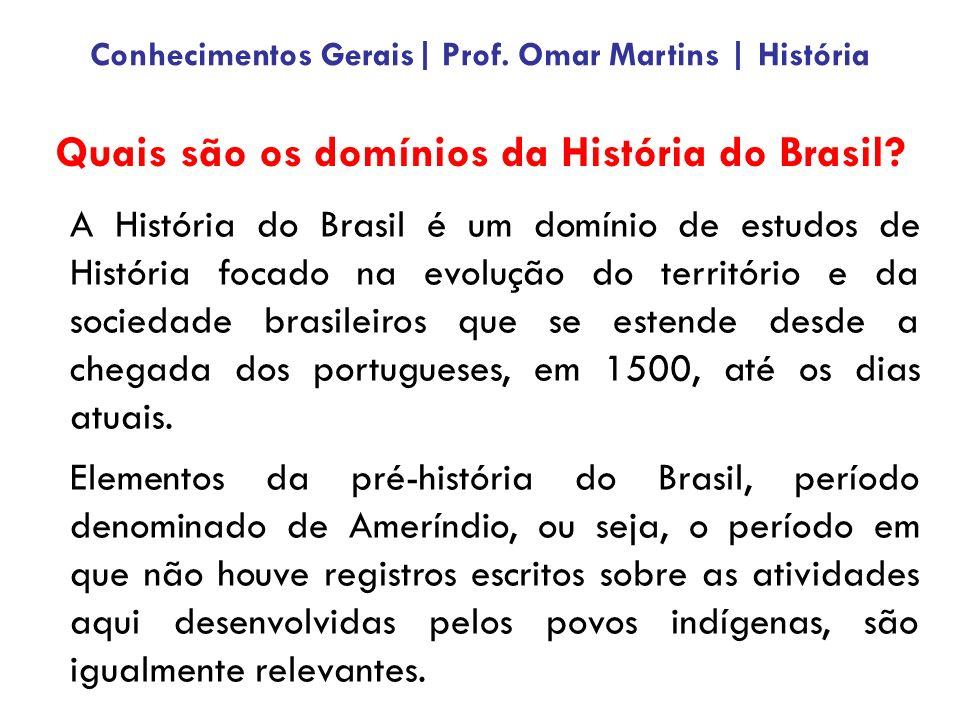 Quais são os domínios da História do Brasil