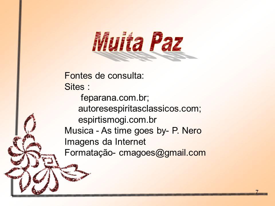 Muita Paz Fontes de consulta: Sites : feparana.com.br;