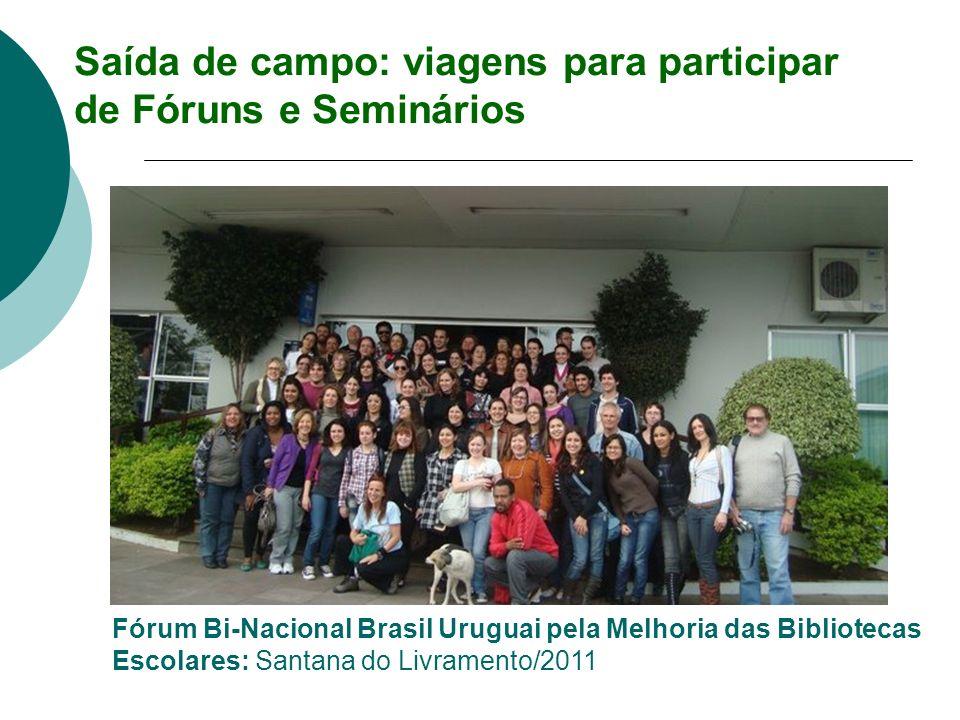Saída de campo: viagens para participar de Fóruns e Seminários