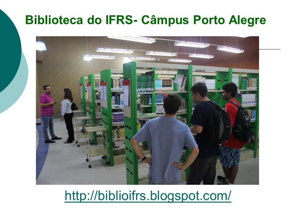 Biblioteca do IFRS- Câmpus Porto Alegre