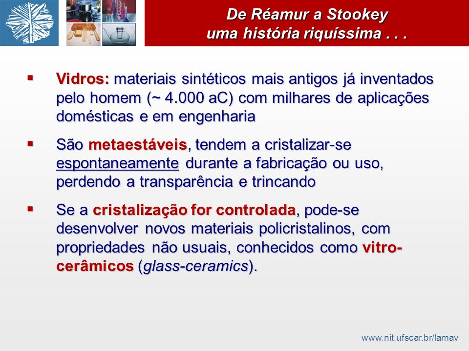 De Réamur a Stookey uma história riquíssima . . .