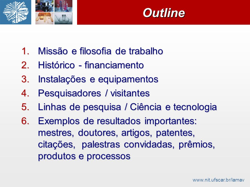Outline Missão e filosofia de trabalho Histórico - financiamento