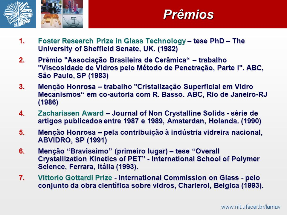 Prêmios Foster Research Prize in Glass Technology – tese PhD – The University of Sheffield Senate, UK. (1982)
