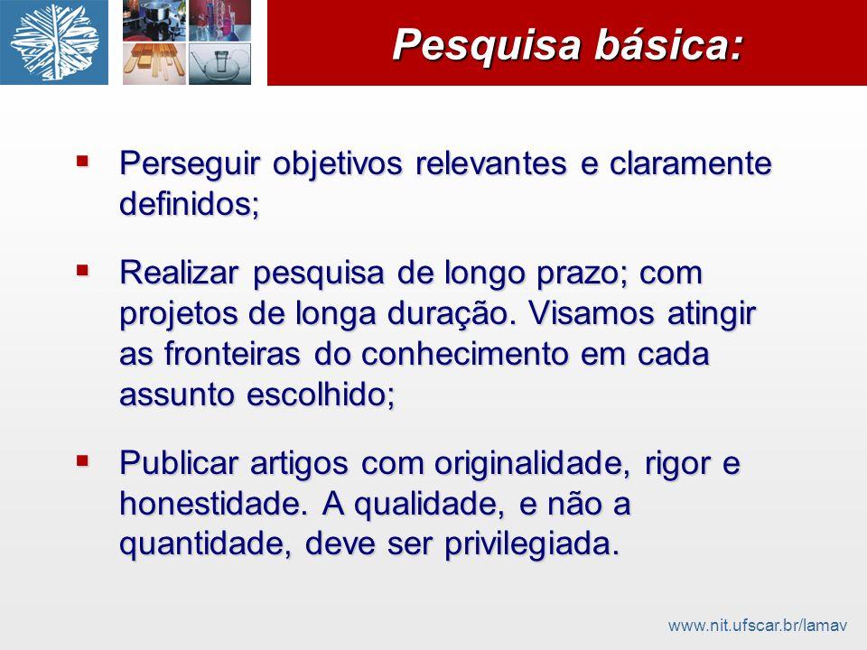 Pesquisa básica: Perseguir objetivos relevantes e claramente definidos;