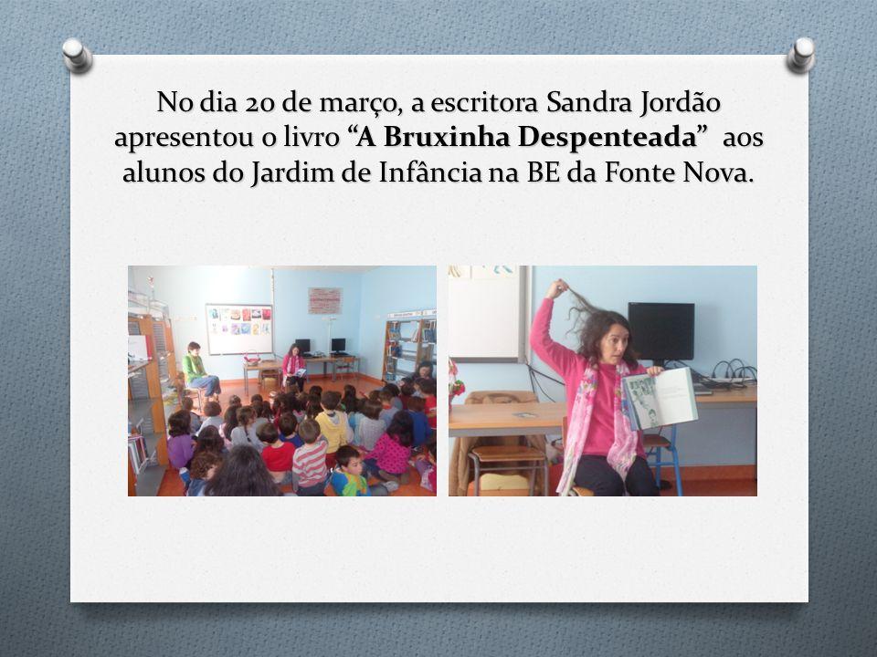 No dia 20 de março, a escritora Sandra Jordão apresentou o livro A Bruxinha Despenteada aos alunos do Jardim de Infância na BE da Fonte Nova.
