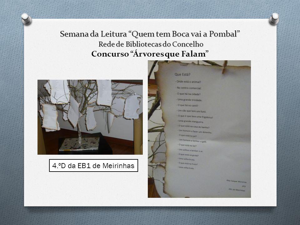 Semana da Leitura Quem tem Boca vai a Pombal Rede de Bibliotecas do Concelho Concurso Árvores que Falam