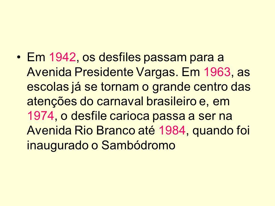 Em 1942, os desfiles passam para a Avenida Presidente Vargas
