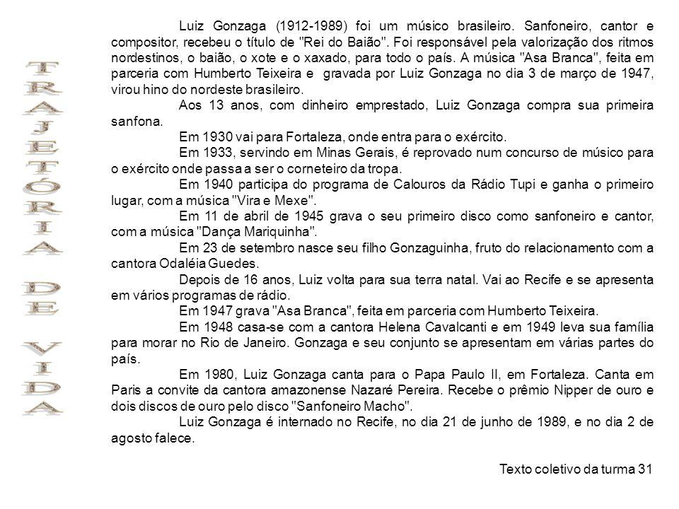 Luiz Gonzaga (1912-1989) foi um músico brasileiro