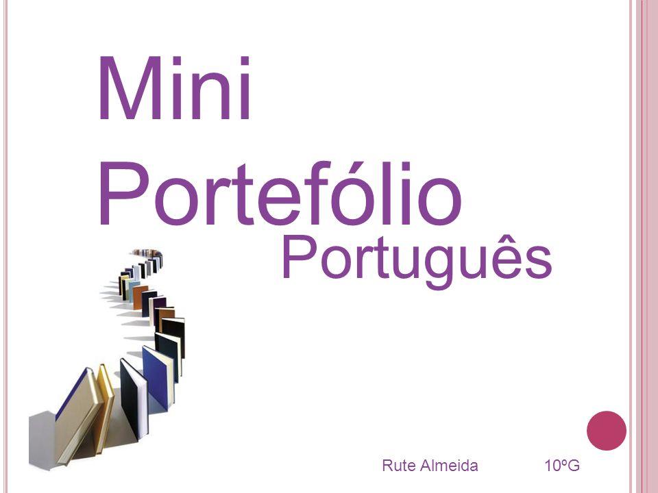 Mini Portefólio Português Rute Almeida 10ºG