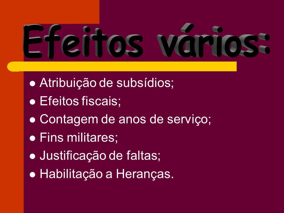Efeitos vários: Atribuição de subsídios; Efeitos fiscais;