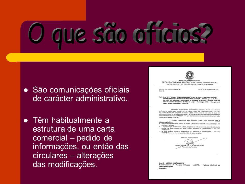 O que são ofícios São comunicações oficiais de carácter administrativo.