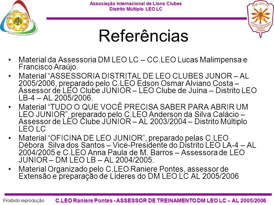 Referências Material da Assessoria DM LEO LC – CC.LEO Lucas Malimpensa e Francisco Araújo.