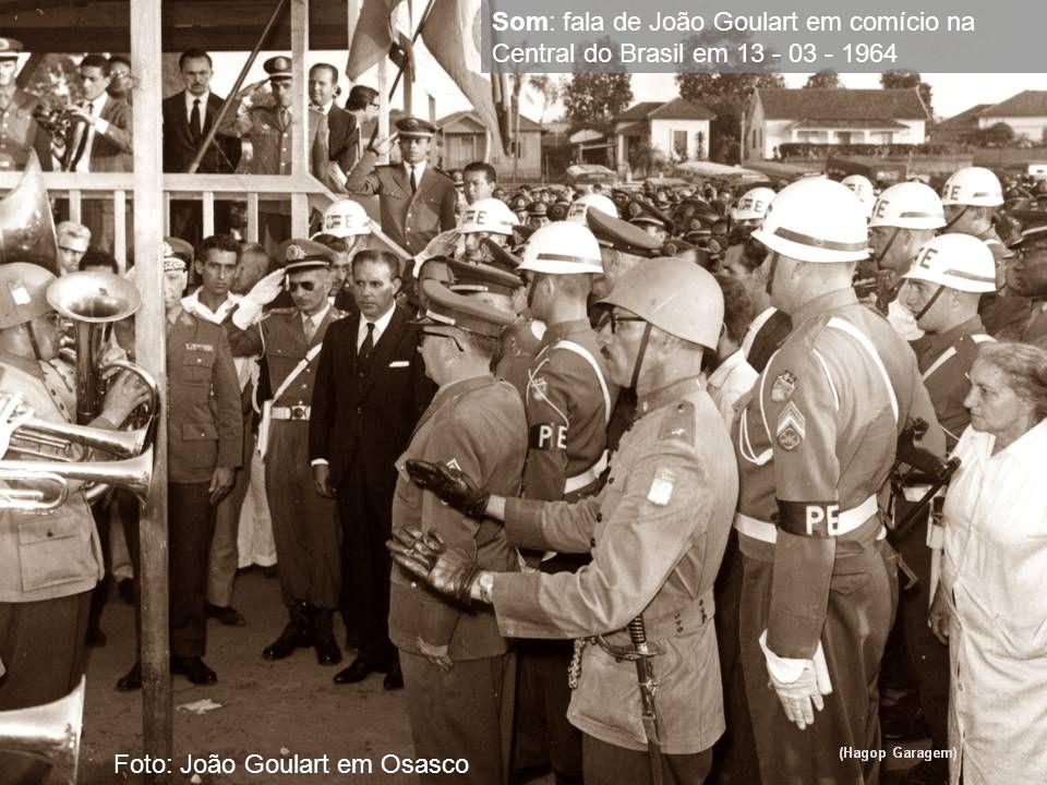 Som: fala de João Goulart em comício na Central do Brasil em 13 - 03 - 1964