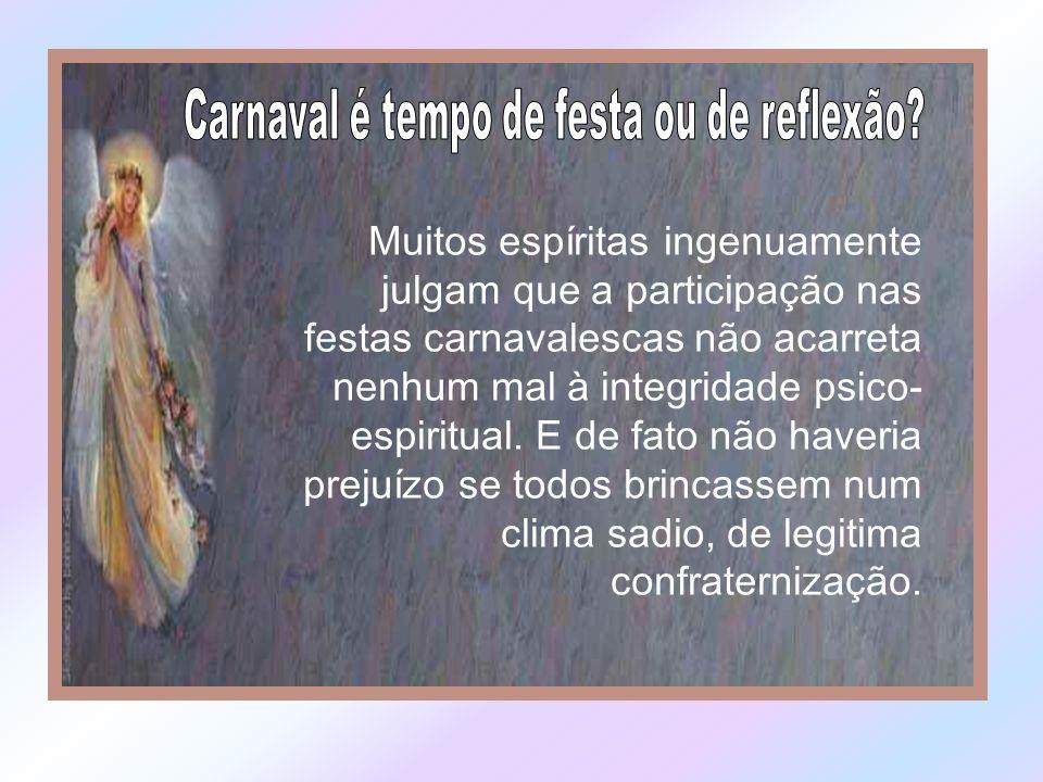Carnaval é tempo de festa ou de reflexão