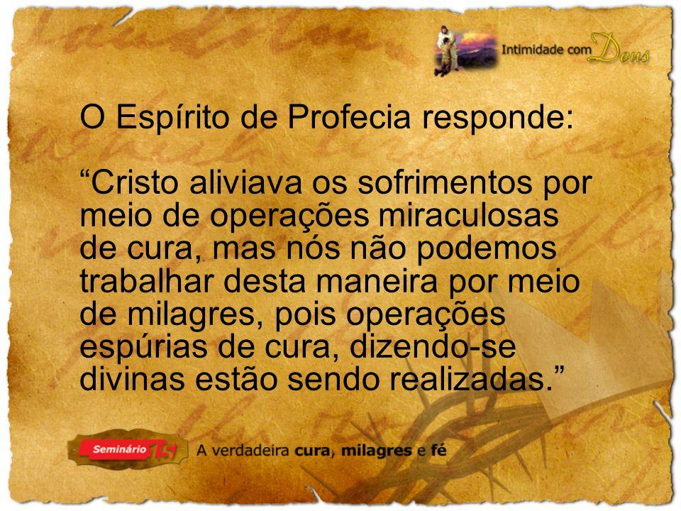 O Espírito de Profecia responde: