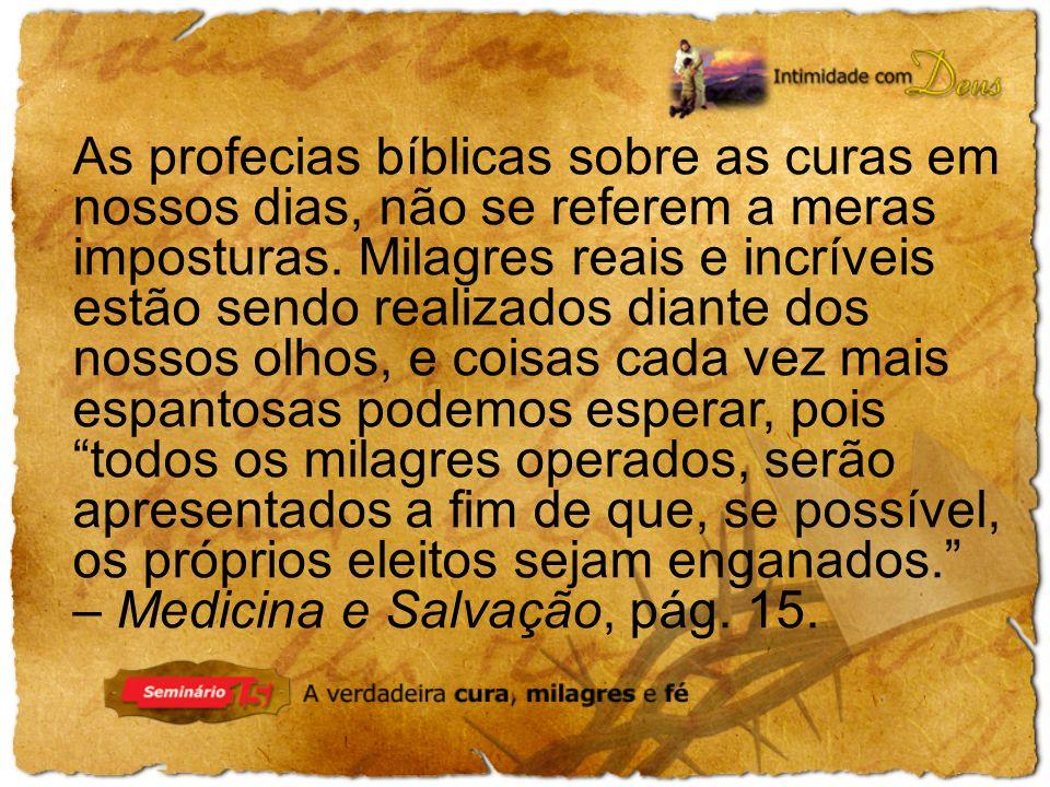 As profecias bíblicas sobre as curas em nossos dias, não se referem a meras imposturas.