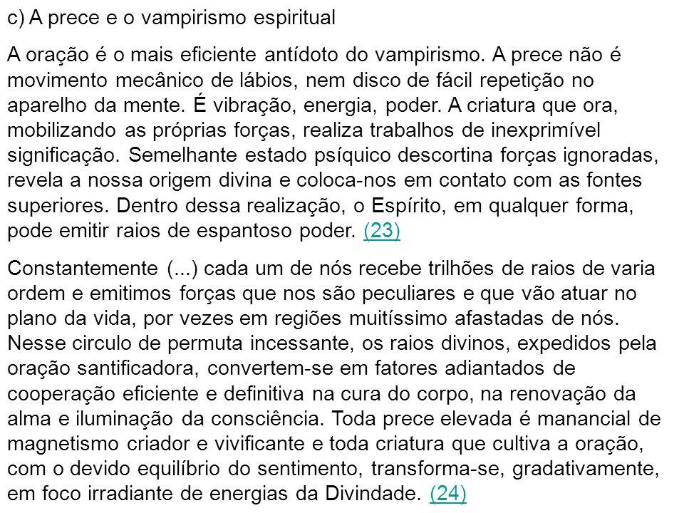 c) A prece e o vampirismo espiritual