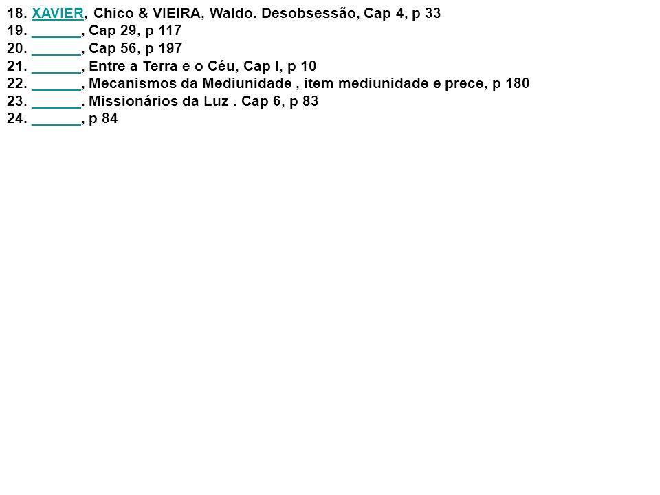 XAVIER, Chico & VIEIRA, Waldo. Desobsessão, Cap 4, p 33