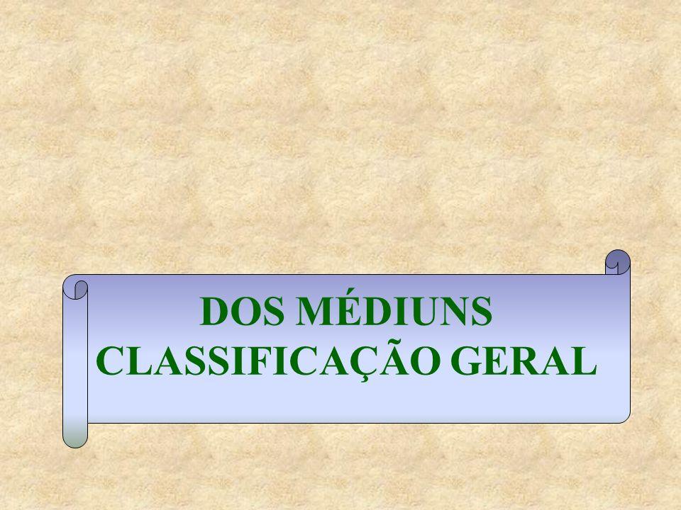 DOS MÉDIUNS CLASSIFICAÇÃO GERAL