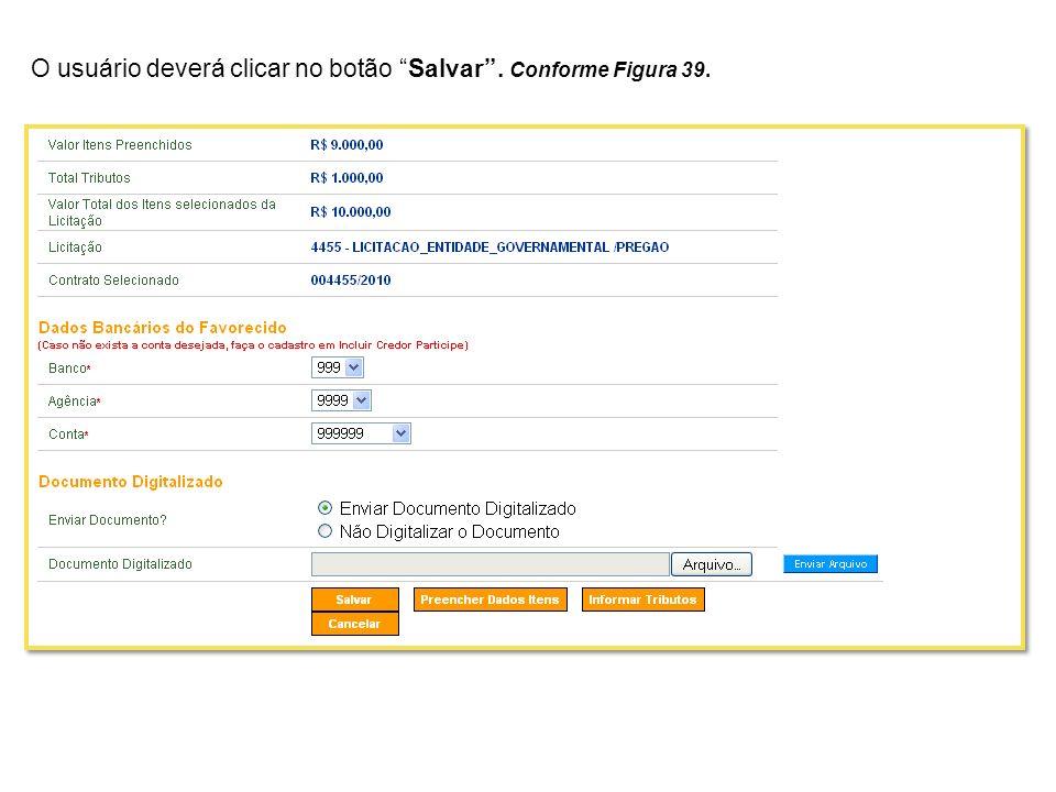 O usuário deverá clicar no botão Salvar . Conforme Figura 39.