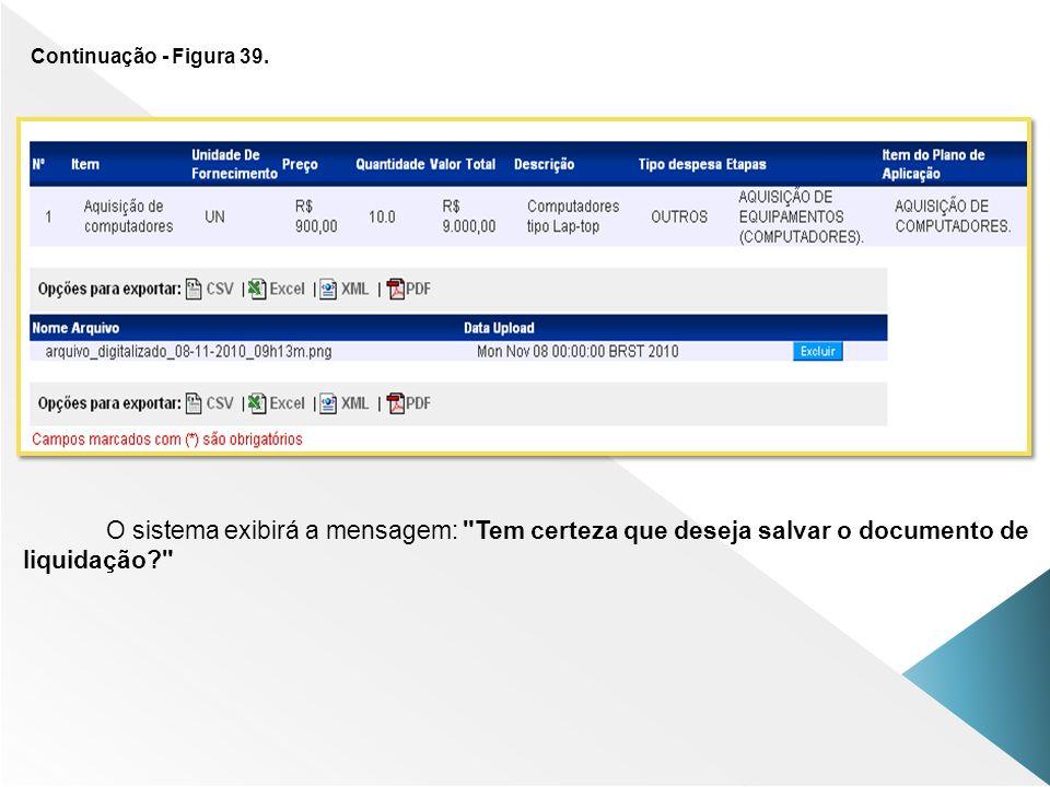 Continuação - Figura 39. O sistema exibirá a mensagem: Tem certeza que deseja salvar o documento de.