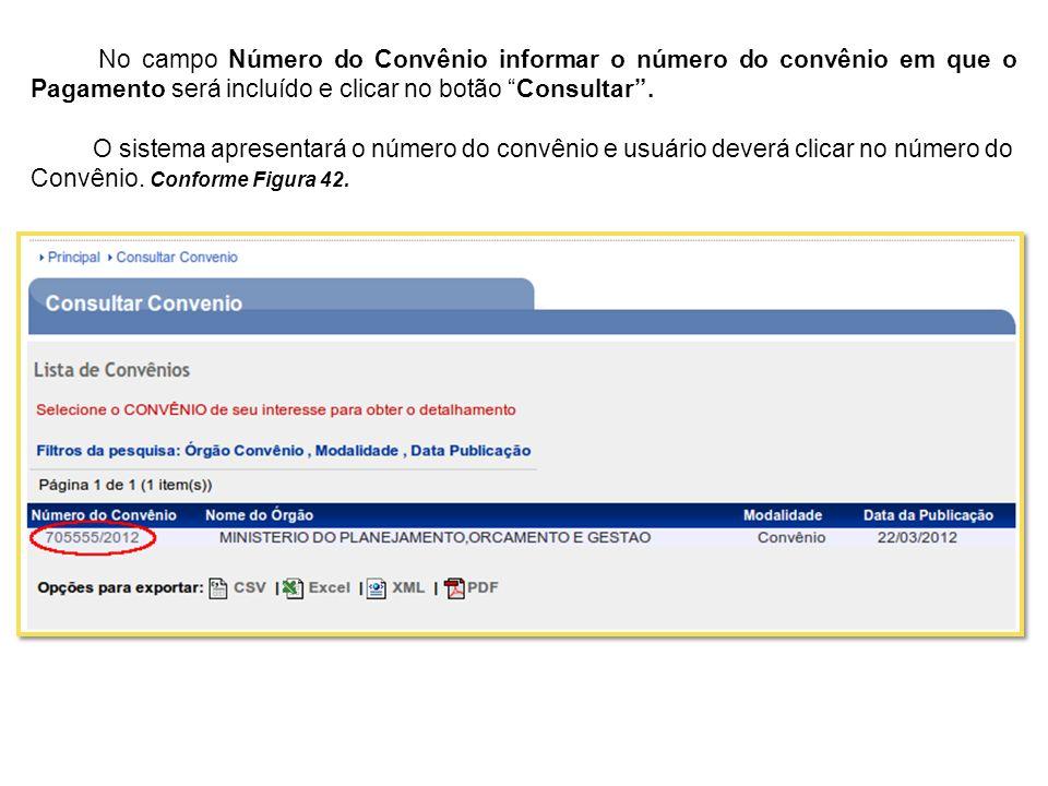 No campo Número do Convênio informar o número do convênio em que o Pagamento será incluído e clicar no botão Consultar .