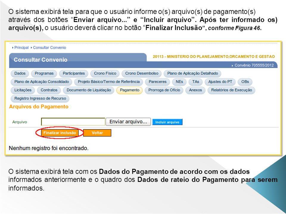 O sistema exibirá tela para que o usuário informe o(s) arquivo(s) de pagamento(s)