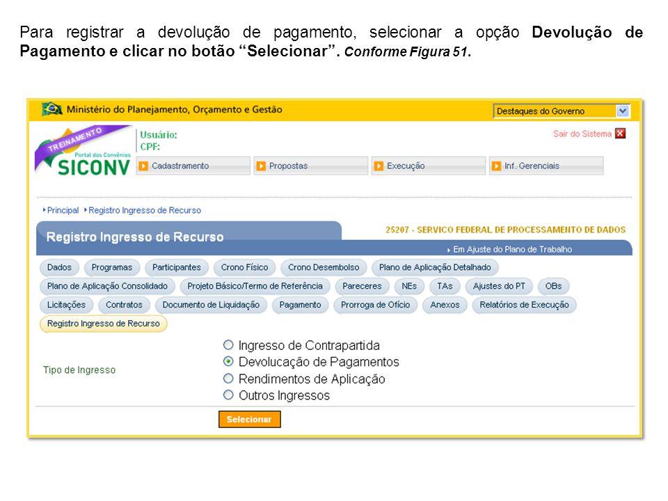 Para registrar a devolução de pagamento, selecionar a opção Devolução de Pagamento e clicar no botão Selecionar .