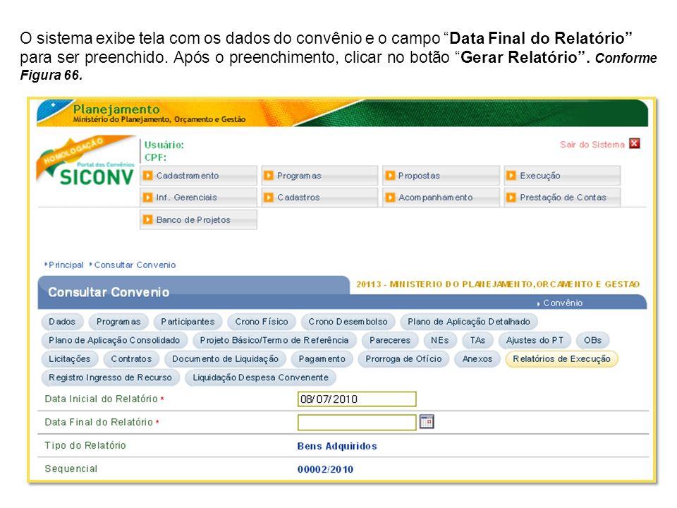 O sistema exibe tela com os dados do convênio e o campo Data Final do Relatório