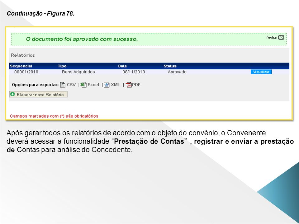 Continuação - Figura 78. Após gerar todos os relatórios de acordo com o objeto do convênio, o Convenente.