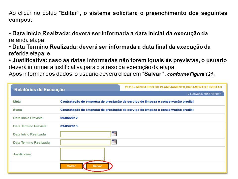 Ao clicar no botão Editar , o sistema solicitará o preenchimento dos seguintes campos: