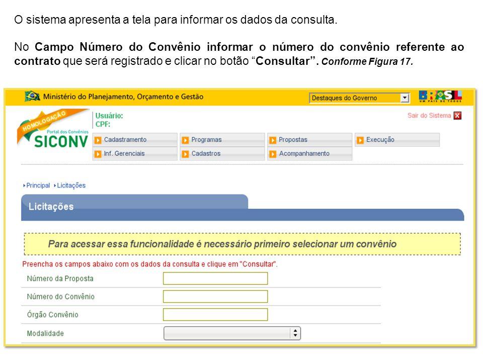 O sistema apresenta a tela para informar os dados da consulta.