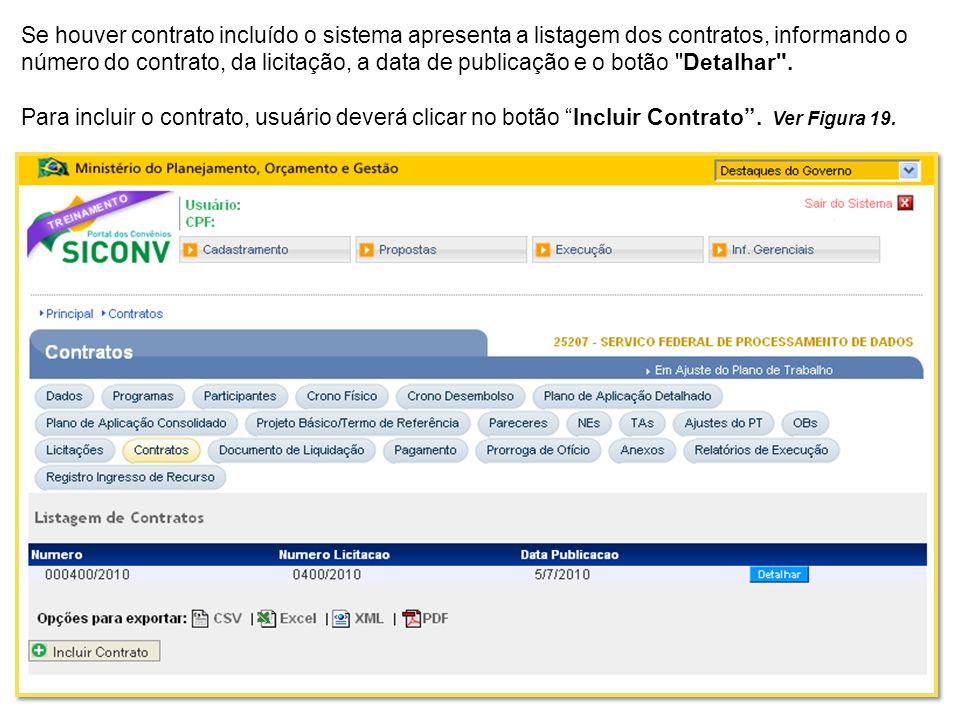 Se houver contrato incluído o sistema apresenta a listagem dos contratos, informando o