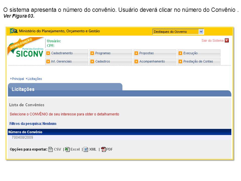 O sistema apresenta o número do convênio. Usuário deverá clicar no número do Convênio .