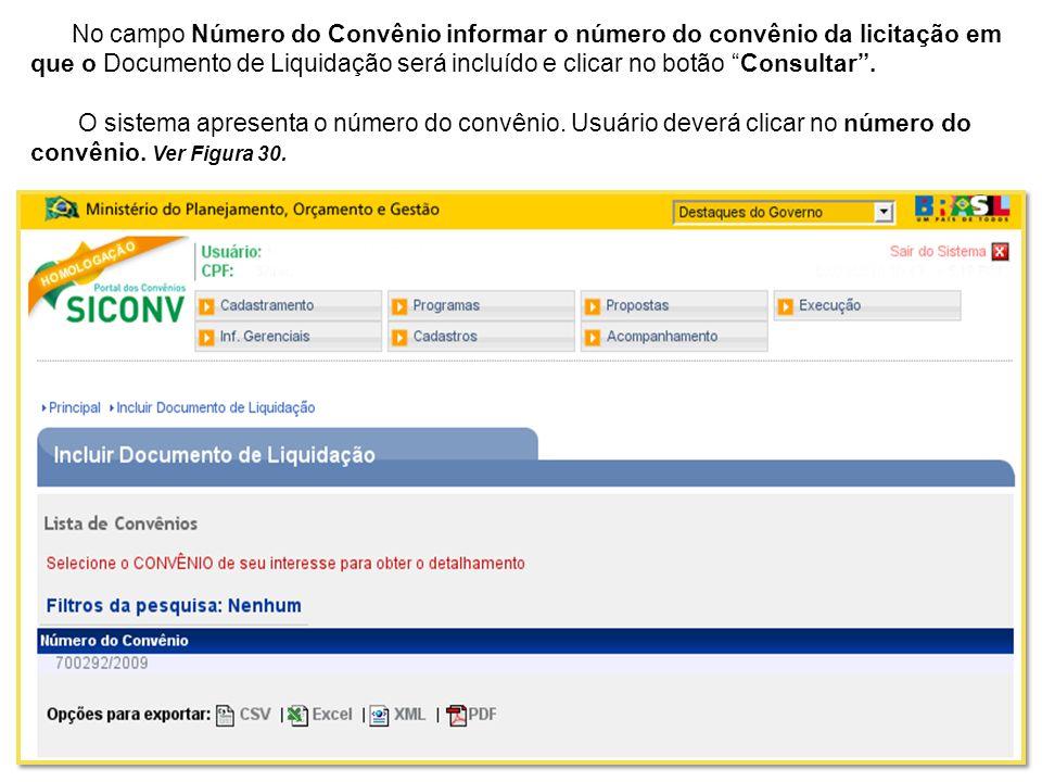 No campo Número do Convênio informar o número do convênio da licitação em que o Documento de Liquidação será incluído e clicar no botão Consultar .