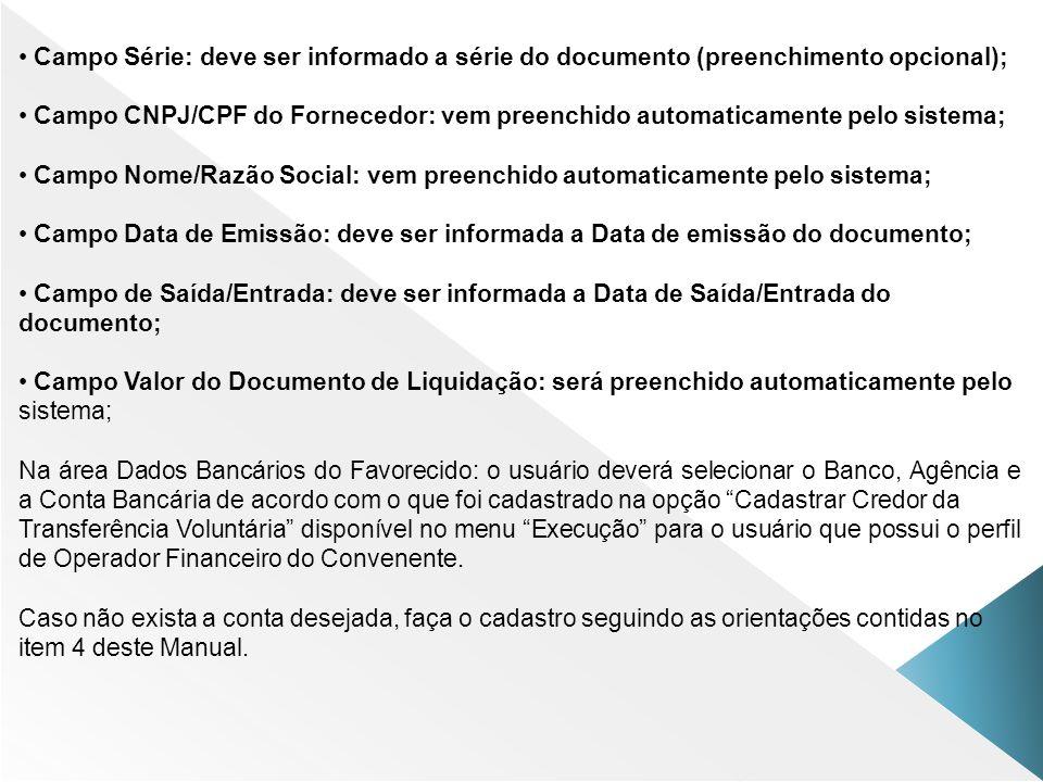 Campo Série: deve ser informado a série do documento (preenchimento opcional);