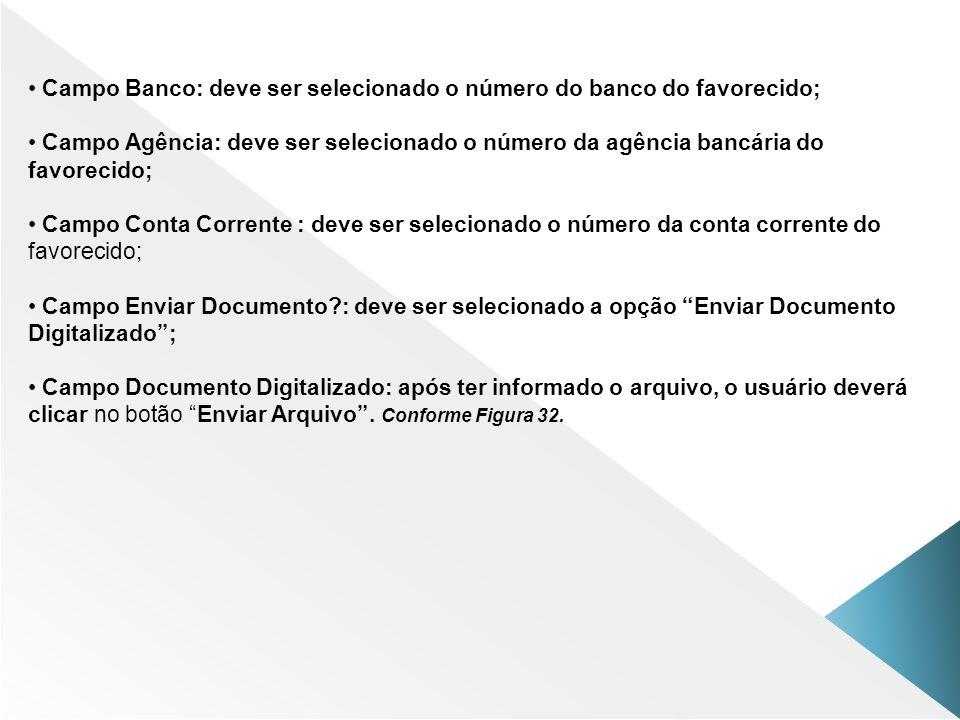 Campo Banco: deve ser selecionado o número do banco do favorecido;
