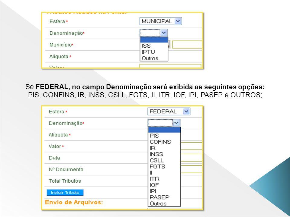 Se FEDERAL, no campo Denominação será exibida as seguintes opções:
