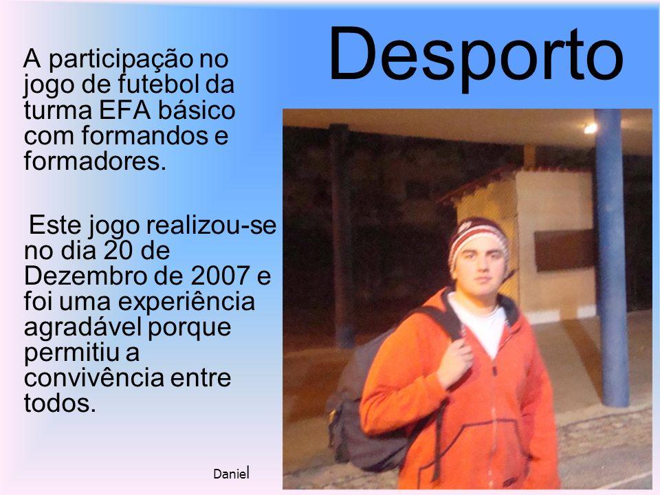 Desporto A participação no jogo de futebol da turma EFA básico com formandos e formadores.