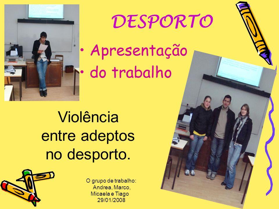 DESPORTO Apresentação do trabalho Violência entre adeptos no desporto.