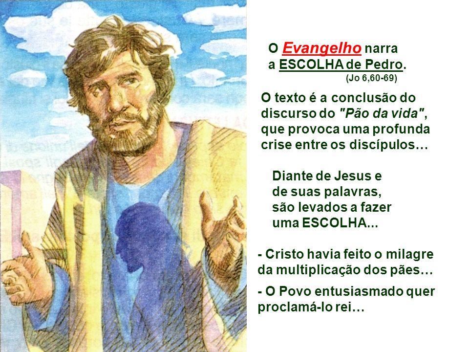 que provoca uma profunda crise entre os discípulos… Diante de Jesus e