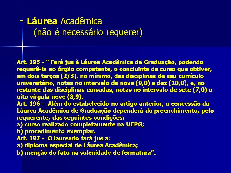 - Láurea Acadêmica (não é necessário requerer) Art